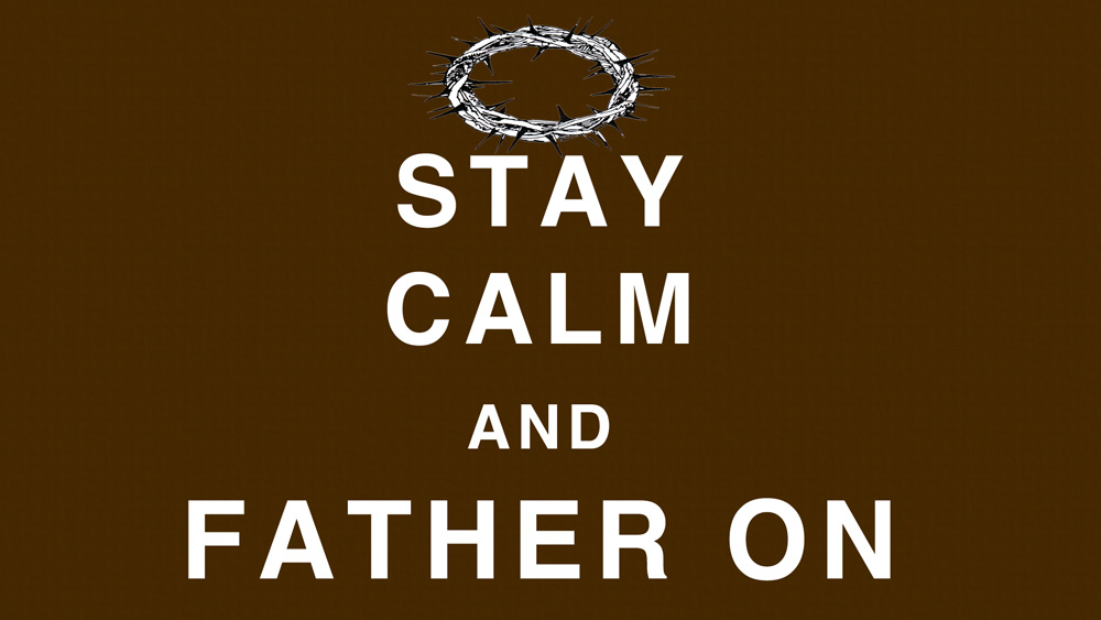 Keep_Calm_Father_On
